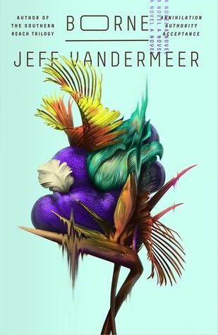 Borne, by Jeff VanderMeer