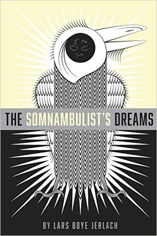 The Somnambulist's Dreams, by Lars Boye Jerlach