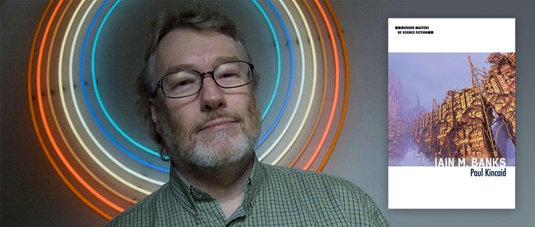 Iain M. Banks (Modern Masters of Science Fiction), by Paul Kincaid