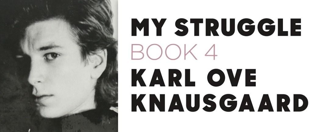 My Struggle 4 Knausgaard