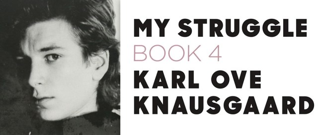 My Struggle Book 4, by Karl Ove Knausgaard