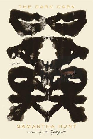 The Dark Dark, by Samantha Hunt