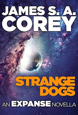 Strange Dogs, by James S.A. Corey