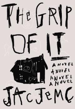 The Grip of It, by Jac Jemc