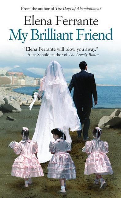 My Brilliant Friend, by Elena Ferrante