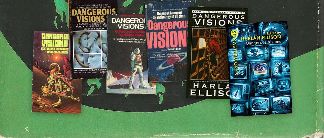 Dangerous Visions, edited by Harlan Ellison®