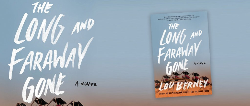The Long and Faraway Gone Lou Berney