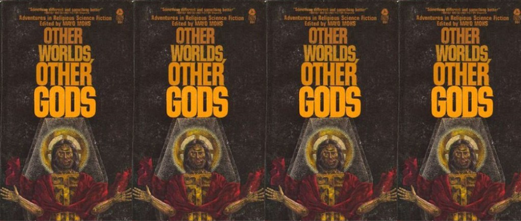Other Worlds, Other Gods, Mayo Mohs