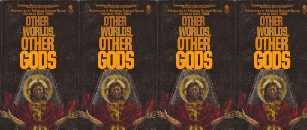 Other Worlds, Other Gods, Mayo Mohs