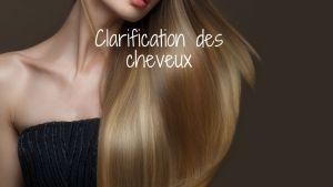 Read more about the article Clarification des cheveux
