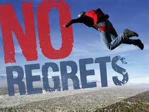No regrets indeed.