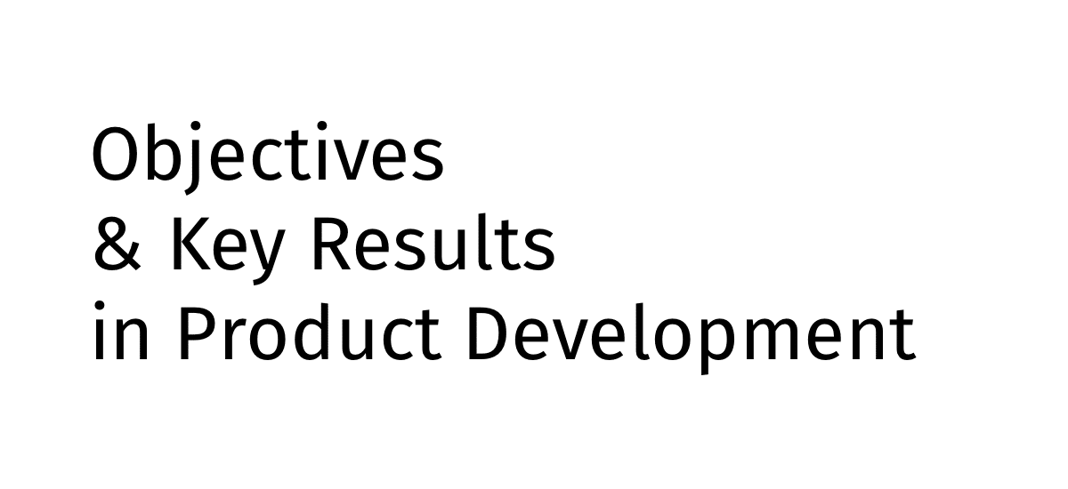 The role of OKRs in Product Development