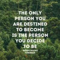 Decide Who You Want To Be