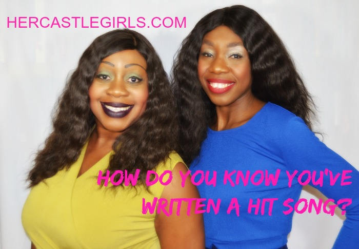 hercastlegirls, how to write a hit song, video, songwriting, sister bloggers