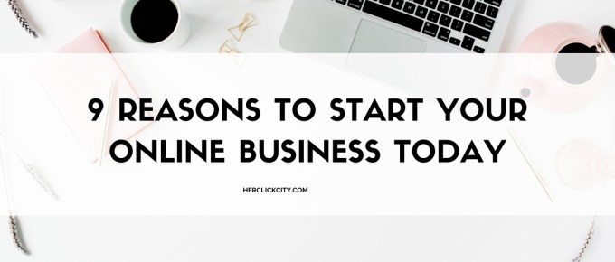 blog header for 9 reasons to start your online business today