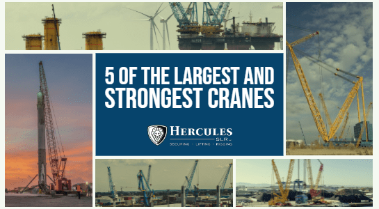 5 of the Largest and Strongest Cranes