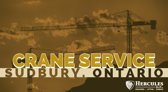 crane service in sudbury ontario hercules slr, securing, lifting & rigging