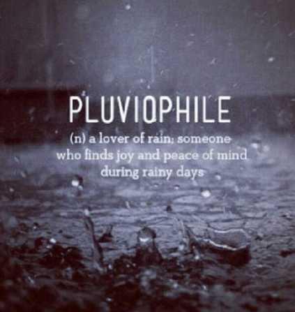 I am a pluviophile