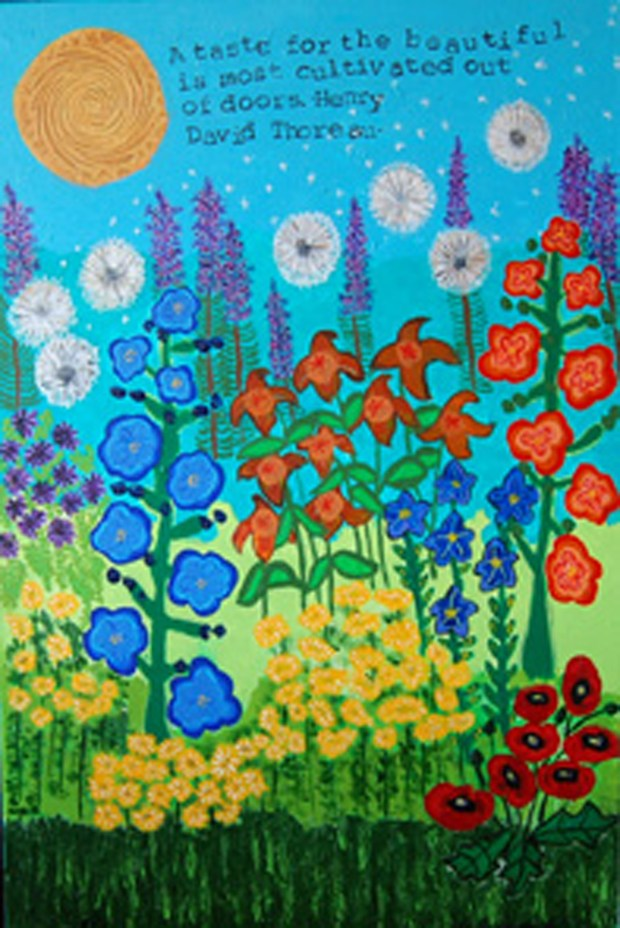 """A colorful garden with hollyhocks, daylilies, coreopsis, lavendar sage, balloon flowers, yellow sun, blue sky and green grass. A Henry David Thoreau quote of """"A taste for the beautiful is most cultivated out of doors."""
