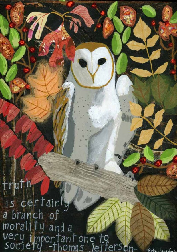 "A barn owl sitting on a limb surrounded by leaves of fall colors.  A Thomas Jefferson Quote of ""Truth is certainly a branch of morality and a very important one to society."""