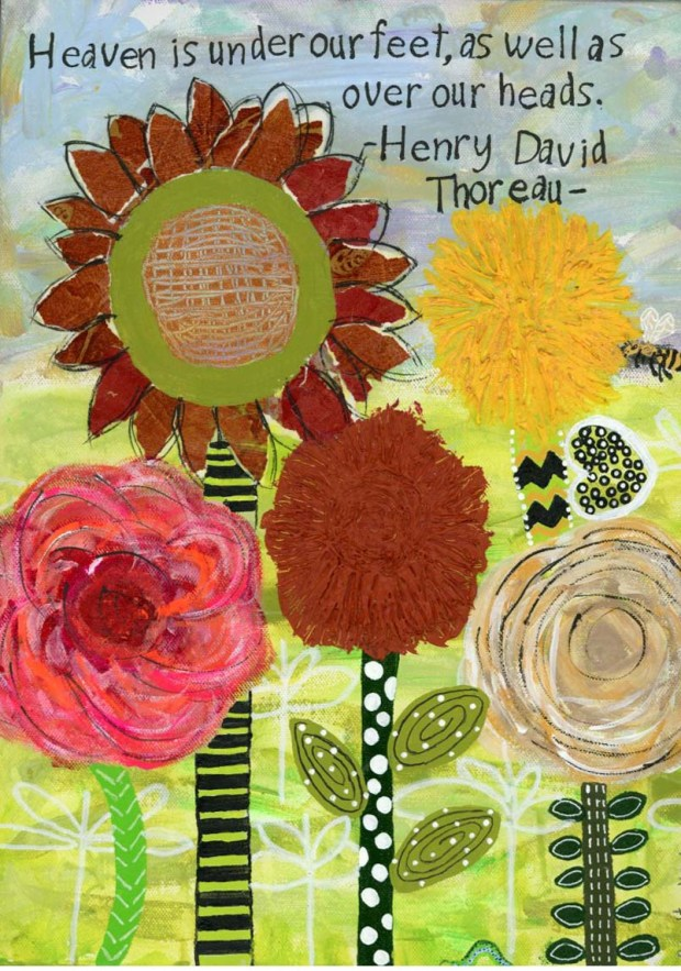A fun mixed media painting featuring five flowers and a Henry David Thoreau quote.