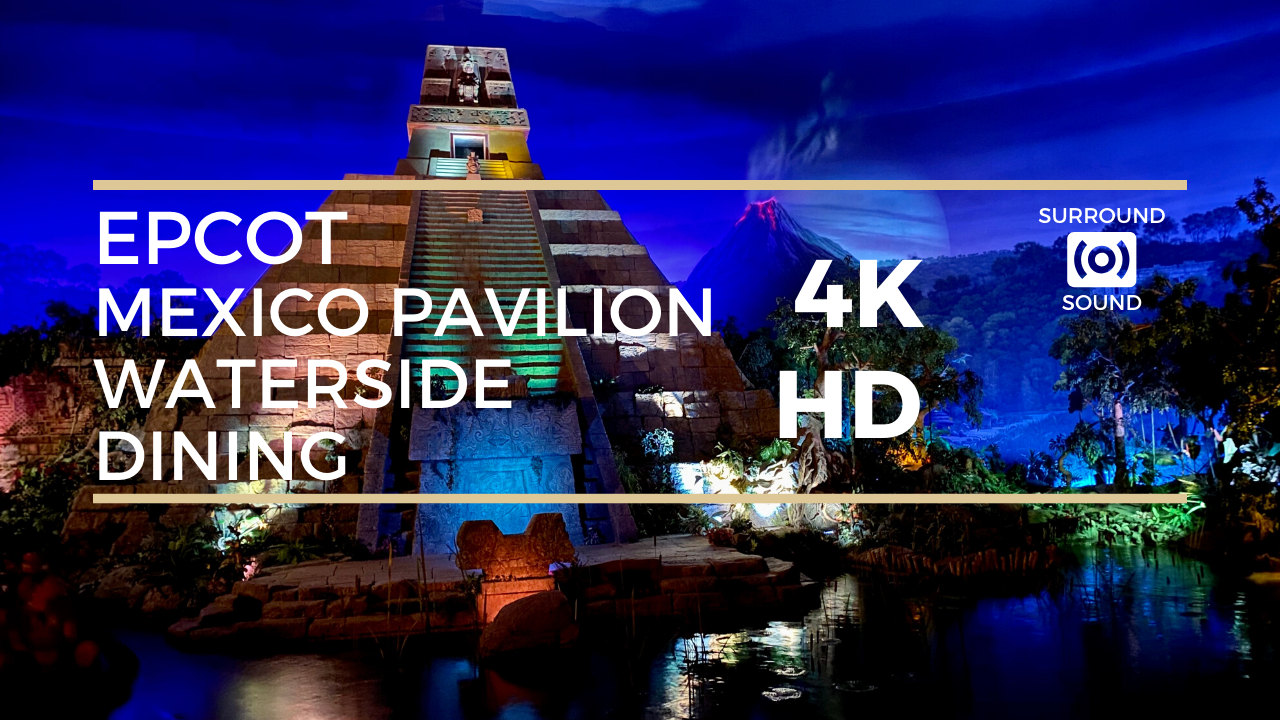 Epcot's Mexico Pavilion Waterside Dining (4K HD)
