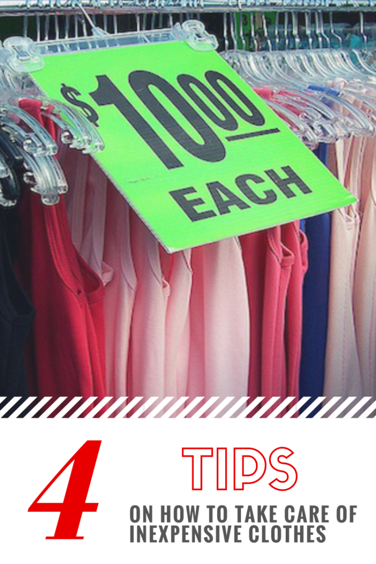 Tips on how to take Care of Inexpensive Clothes