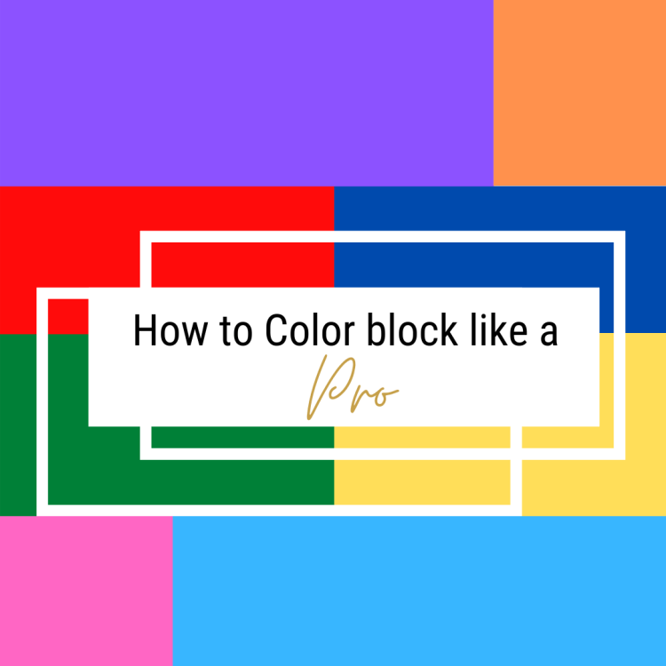 How To Colorblock