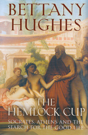Bettany Hughes' new book on ancient Greek philosopher Socrates, the Hemlock Cup.