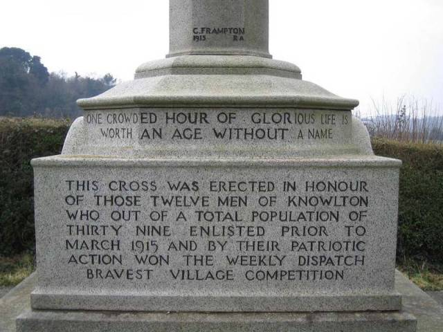 Inscription at the base of the column reads 'One crowded hour of glorious life is worth an age without a name' 'This cross was erected in honour of those twelve men of Knowlton who out of a total population of thirty nine enlisted prior to March 1915 and by their ptriotic action won the weekly dispatch bravest village competition'