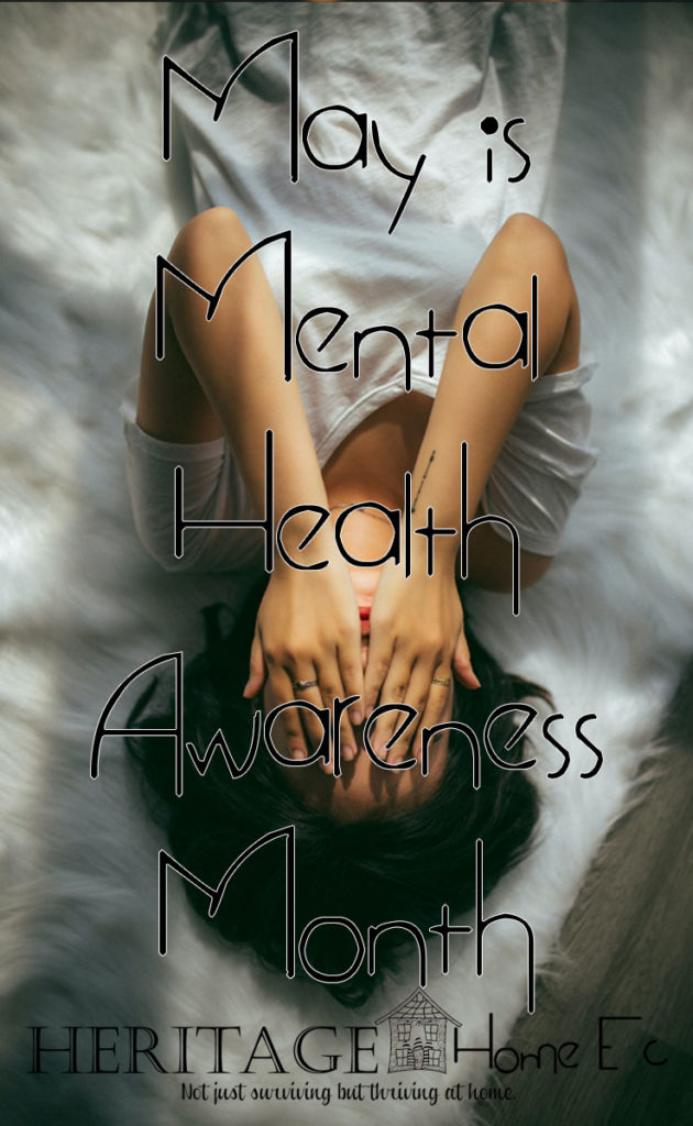 May is Mental Health Awareness Month- Heritage Home Ec As May is Mental Health Awareness Month, I thought writing about it from a Home Economics point of view would be a great way to raise awareness. | Mental Health Awareness | Self-Care | Suicide Prevention | Home Economics |