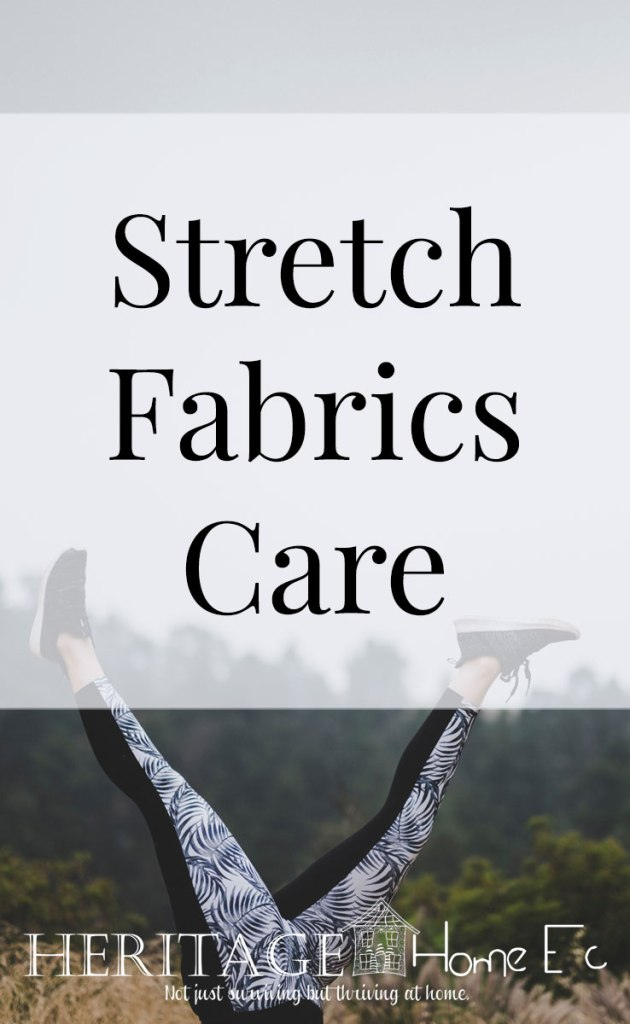 Stretch Fabrics Care- Heritage Home Ec Love your stretchy jeans and yoga pants? Here are the tricks to caring for your stretch fabrics while actually helping your budget. | Laundry | Stretch Fabric | Home Ec | Home Economics | Homemaking |