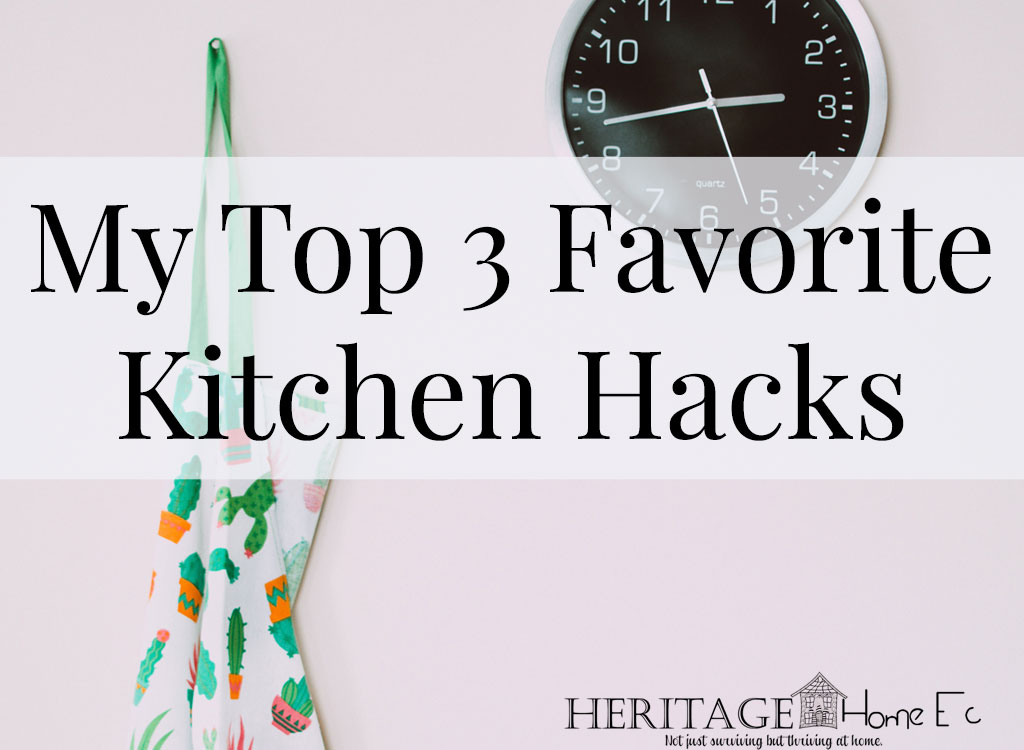 My Top 3 Favorite Kitchen Hacks- Heritage Home Ec Check out my top 3 favorite kitchen hacks to use what you have without running to the store. Love to cook but don't always have what you need on-hand?   Cooking   Homemaking   Homemade   Tips and Tricks  