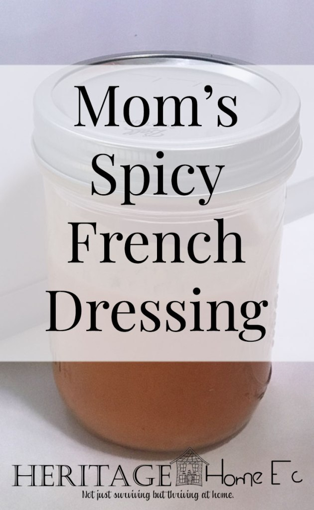 Mom's Spicy French Dressing- Heritage Home Ec Growing up, I can't remember not having a jar full of Mom's Spicy French Dressing in the fridge. To this day, it is my Dad's all-time favorite dressing.   French Dressing   Condiment   Dressing   Homemade   Recipe   Food  