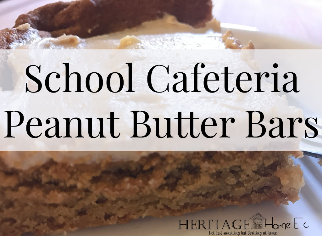 "School Cafeteria Peanut Butter Bars- Heritage Home Ec I love remembering the ""good old days"" of high school. One of the best things was getting school pizza and these peanut butter bars on the menu. 