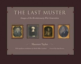 The Last Muster: Images of the Revolutionary War Generation, by Maureen Taylor