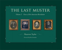 The Last Muster, Vol. 2: Faces of the American Revolution, by Maureen Taylor