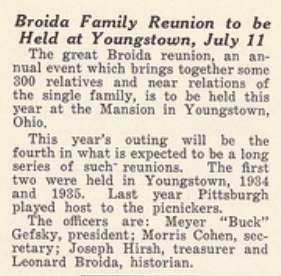 Broida Family Reunion in Pittsburgh Criterion, July 9, 1937, page 14.