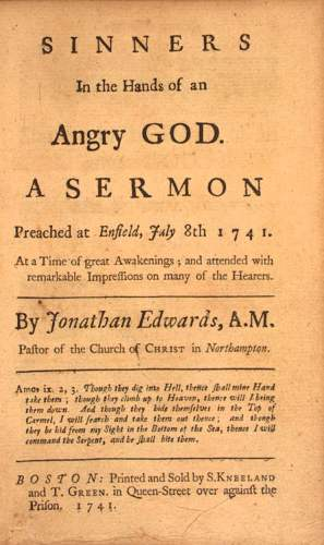 "08 July 1741 sermon of Jonathan Edwards: ""Sinners in the Hands of an Angry God."" via Wikipedia, public domain."