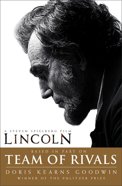"Team of Rivals, by Doris Kearns Goodwin. Cover image is Daniel Day-Lewis in the 2012 film, ""Lincoln."""