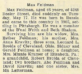 Max Feldman Obituary, 20 May 1932 Jewish criterion, Vol. 80, No. 2, Page 21, courtesy of Pittsburgh Jewish Newspaper Project.