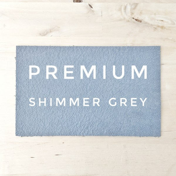 Premium Leather Choice - Shimmer Grey