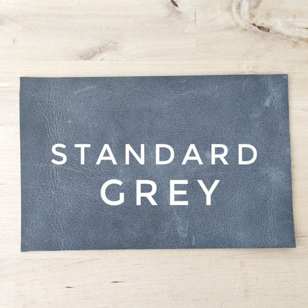 Standard Leather Choice - Grey