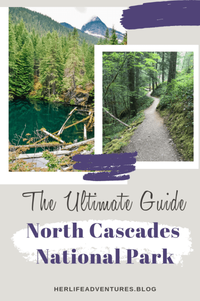 North Cascades National Park ultimate guide. This hiking + camping guide will help you plan your weekend getaway the budget friendly way. | HerLifeAventures.Blog | #traveldestinations #northcascadeshighway #northamericatravel #hiking #camping #usdestinations #travelhacks #travelguide #adventuretravel #roadtrip #nationalpark #nationalparkroadtrip #northcascades #washington