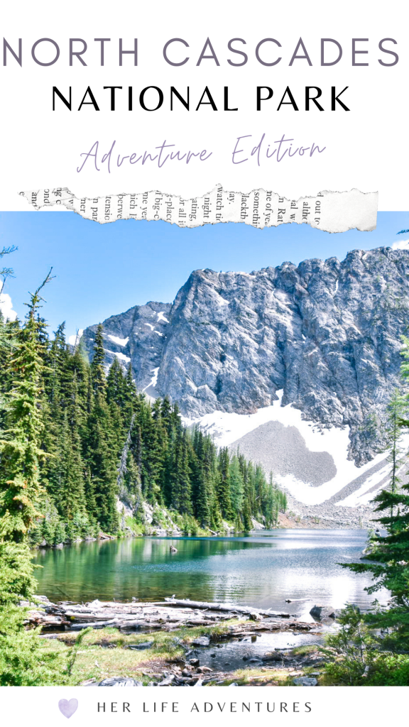 North Cascades National Park | Weekend Guide | Hiking | Camping | Adventures | Things to do