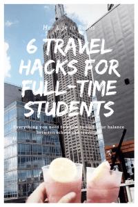 6 Travel Hacks for Full-Time Students