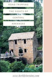 Road Tripping the Sights of Central Arkansas | Her Life in Ruins