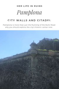 Pamplona's City Walls: Remnants of the Middle Ages | Her Life in Ruins