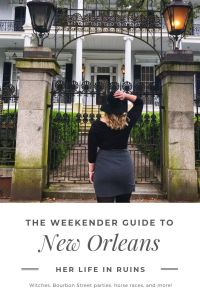 Living a New Orleans Dream: A Weekend in the Big Easy | Her Life in Ruins