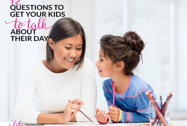12 Questions To Get Your Kids To Talk About Their Day